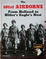101st Airborne from Holland to Hitler's Eagle's Nest book by Mark Bando