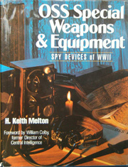 OSS Special Weapons and Equipment book by H Keith Melton